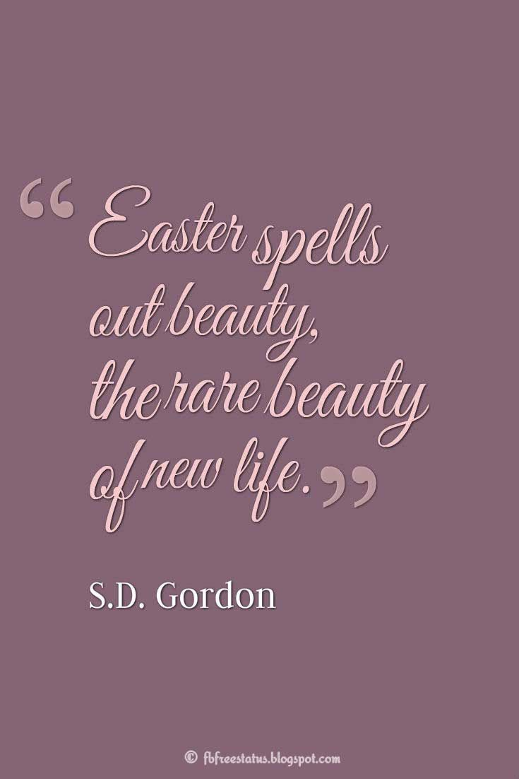 Easter, like spring, is synonymous with birth and renewal.